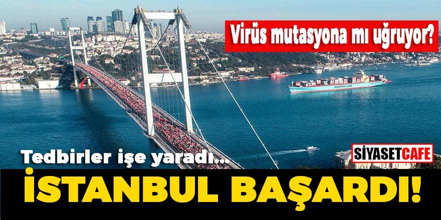 Son dakika! Tedbirler işe yaradı..İstanbul başardı! Virüs mutasyona mı uğruyor?
