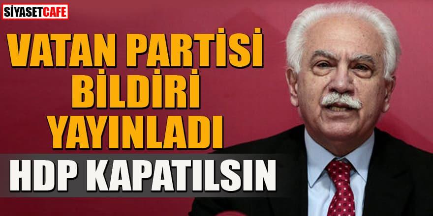 Vatan Partisi bildiri yayınladı: HDP kapatılsın!
