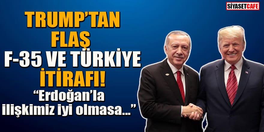 Trump'tan flaş Türkiye ve F-35 itirafı: 'Parçaları vermiyoruz' deseler ne yapacağız?