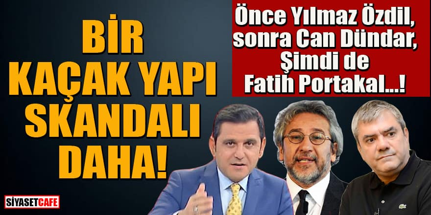 Özdil ve Dündar'dan sonra Fatih Portakal'ın çiftliği de kaçak çıktı!