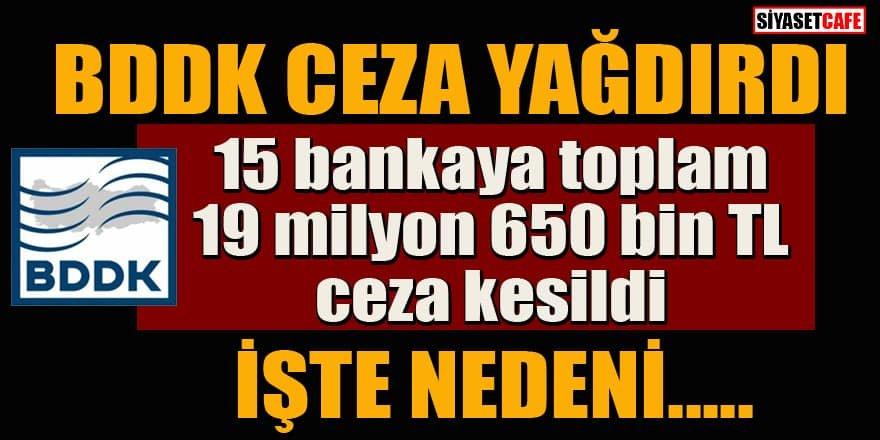 BDDK 15 bankaya ceza yağdırdı! İşte nedeni...