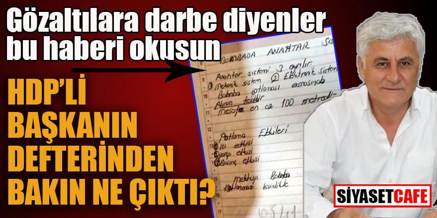 HDP'li başkanın defterinden bakın ne çıktı?