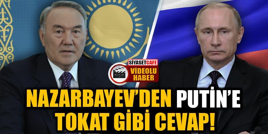 Nazarbayev'den Putin'e tokat gibi cevap!