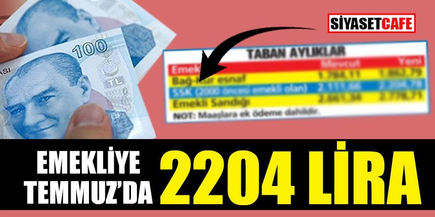 Emekliye Temmuz'da 2204 lira!