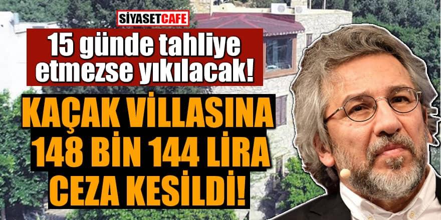 Firari Can Dündar'ın kaçak villasına 148 bin 144 lira ceza kesildi!
