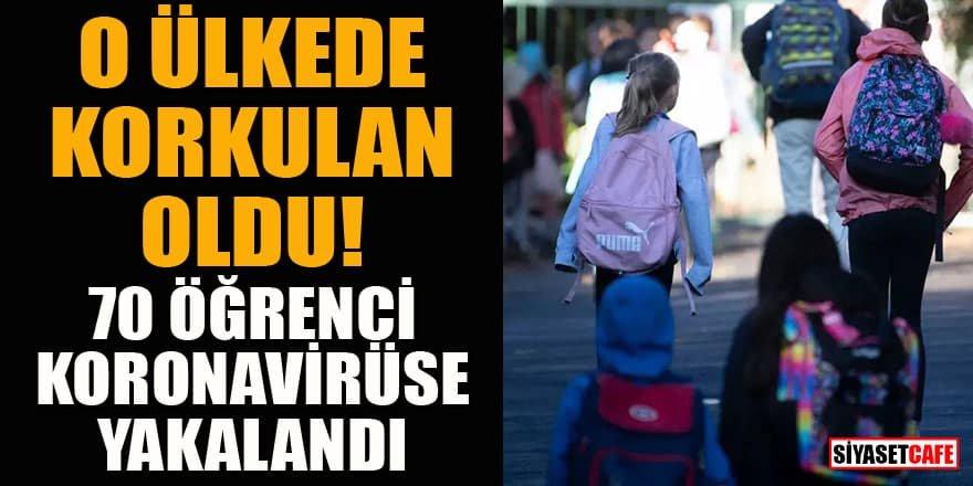O ülkede okullar açıldı! 70 öğrenci koronavirüse yakalandı