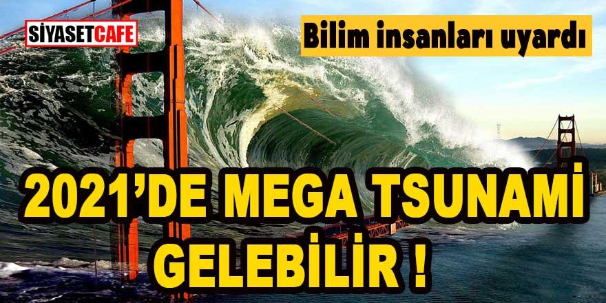 """Bilim insanları uyardı: """"2021'de dev bir tsunami gelebilir"""""""