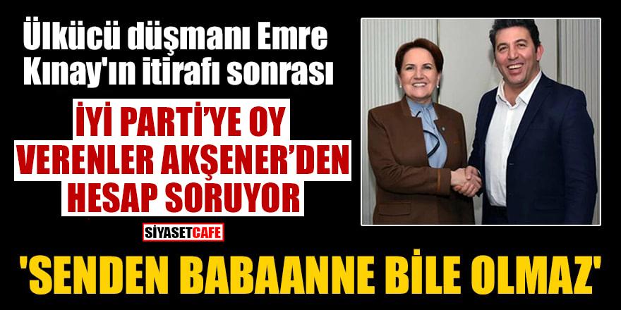 Emre Kınay'ın itirafı sonrası, İYİ Parti'ye oy verenler Akşener'den hesap soruyor