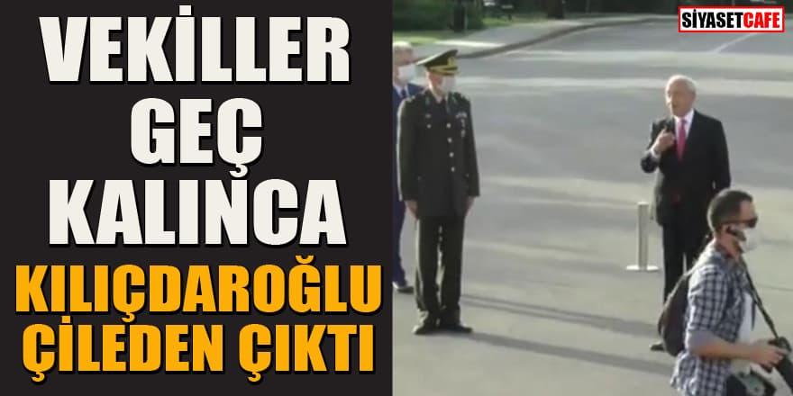 Vekiller geç kalınca Kılıçdaroğlu çileden çıktı!