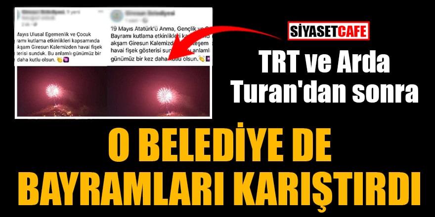 TRT ve Arda Turan'dan sonra O belediye de bayramları karıştırdı