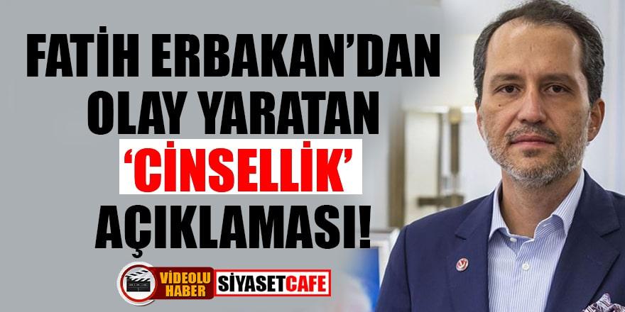 Fatih Erbakan'dan olay yaratan cinsellik açıklaması