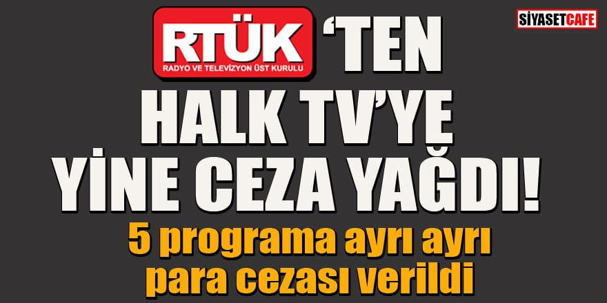 RTÜK, Halk TV'nin 5 programına ayrı ayrı para cezası verdi