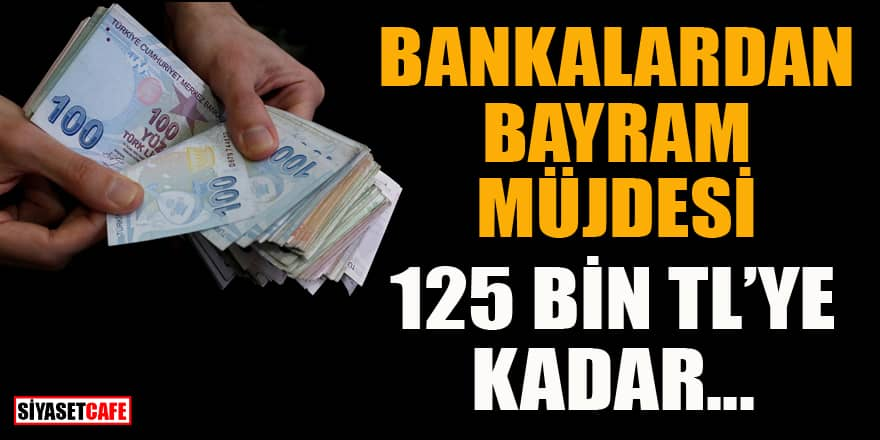 Bankalardan bayram müjdesi! İşte bankaların kredi kampanyaları...