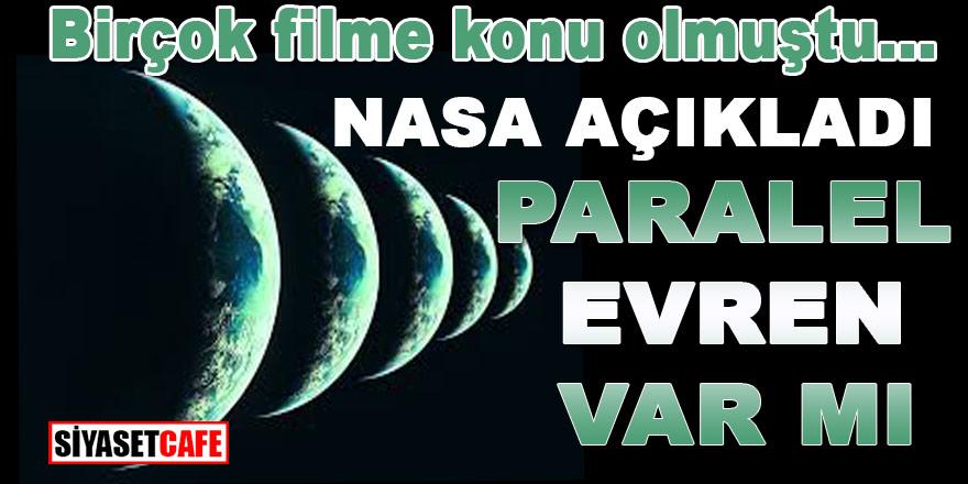 Birçok filme konu olmuştu, NASA açıkladı: Paralel Evren var mı?