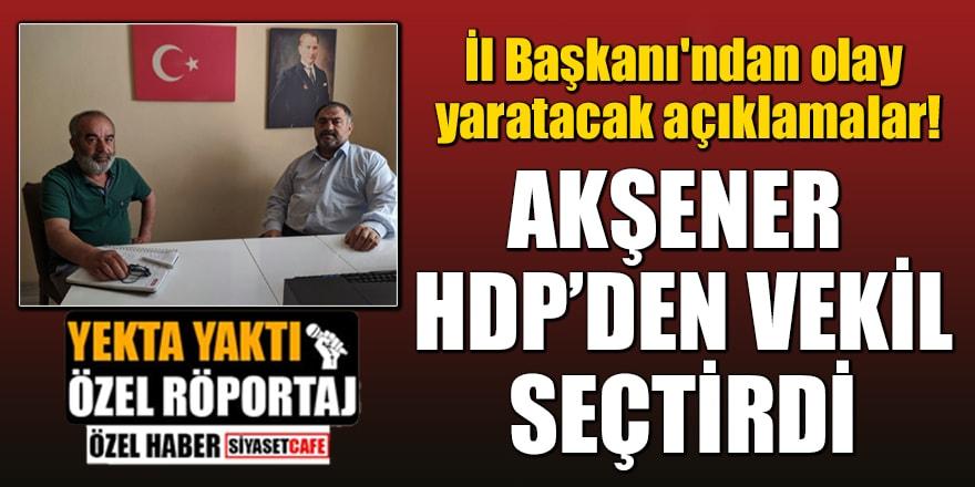 İl Başkanı'ndan olay yaratacak açıklamalar: 'İP ve DP Hatay'da HDP'den vekil seçtirdi'