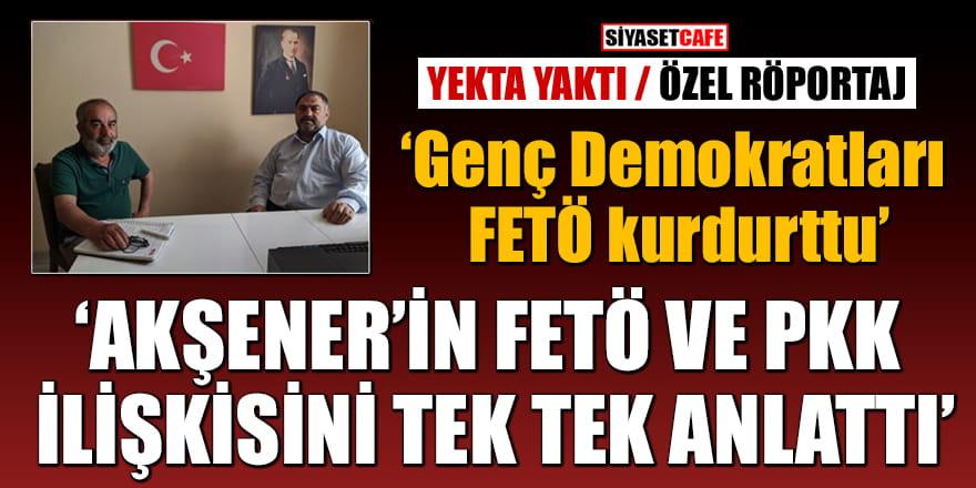 Genç Demokratları FETÖ kurdurttu! İşte Akşener'in FETÖ ve PKK ilişkisi