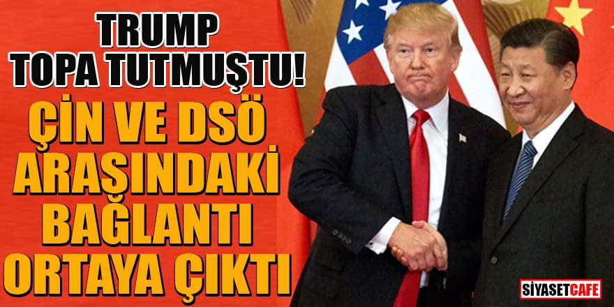 Trump ateş püskürmüştü! Çin ile DSÖ arasında bağlantı ortaya çıktı