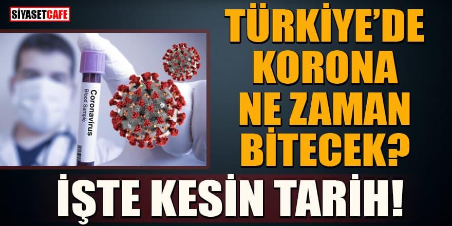 Türkiye'de korona ne zaman bitecek? Kesin tarih verildi!
