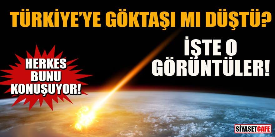 Bu görüntüler sosyal medyayı salladı! Türkiye'ye göktaşı mı düştü?