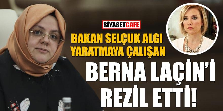 Bakan Selçuk, algı yaratmaya çalışan Berna Laçin'i rezil etti!