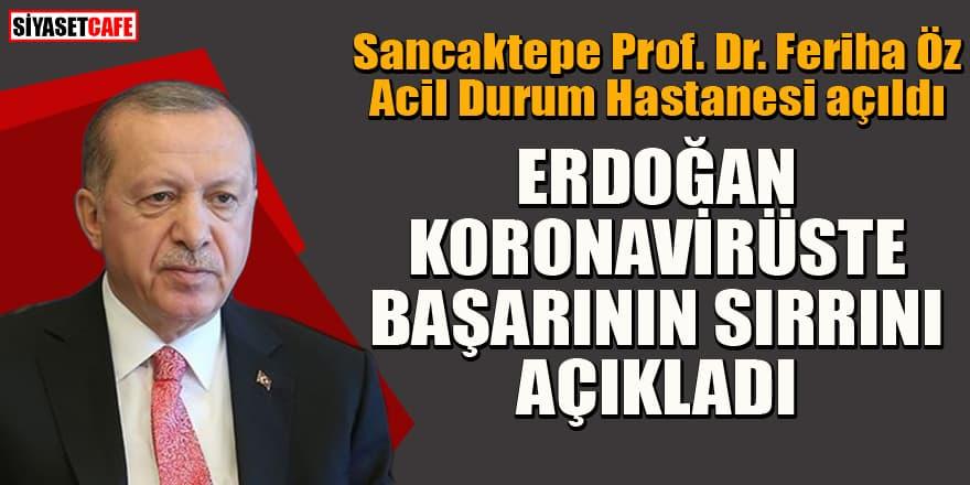 Sancaktepe Prof. Dr. Feriha Öz Acil Durum Hastanesi açıldı! Erdoğan'dan önemli açıklamalar
