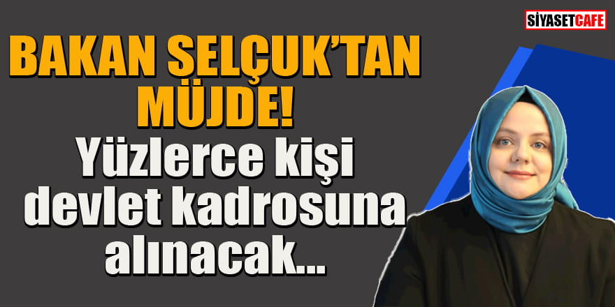 Bakan Selçuk'tan yüzlerce genç için devlet kadrosu müjdesi!