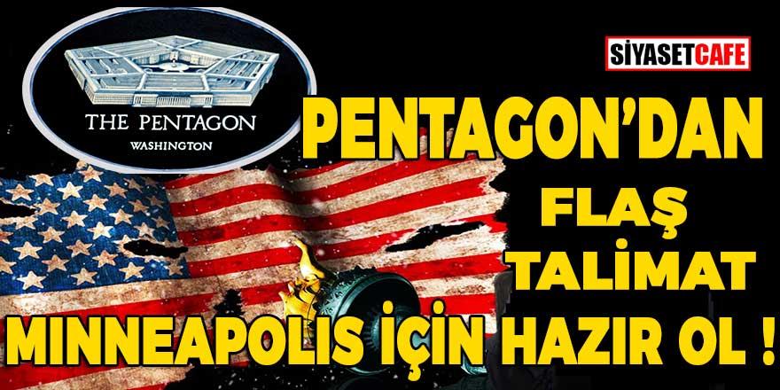 PENTAGON'dan Flaş Talimat! Asker Minneapolis için hazır ol!