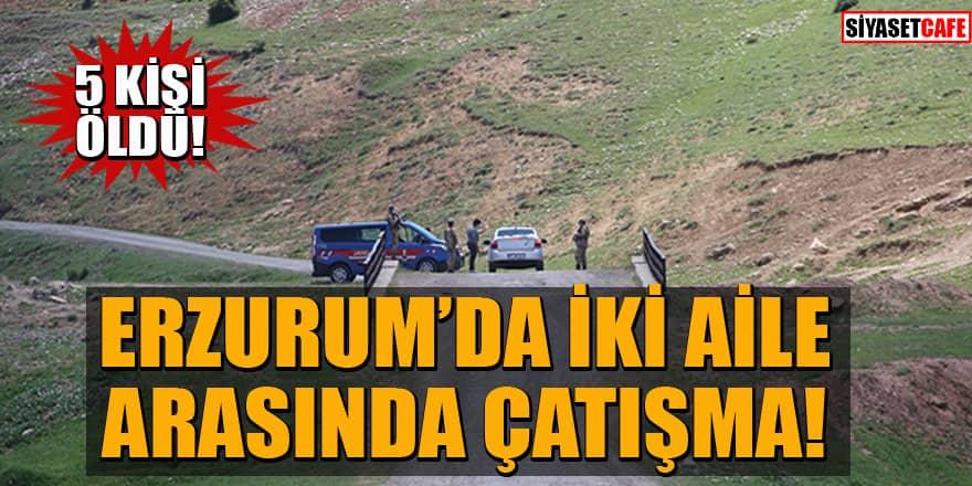 Erzurum'da iki aile arasında 'kız kaçırma' kavgası: 5 kişi öldü