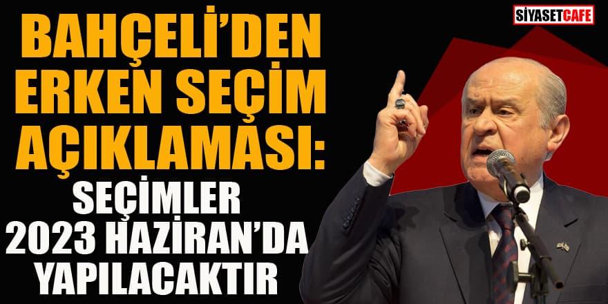 MHP Lideri Bahçeli'den erken seçim açıklaması: Dibi uçurum olan bir tezgâhtır