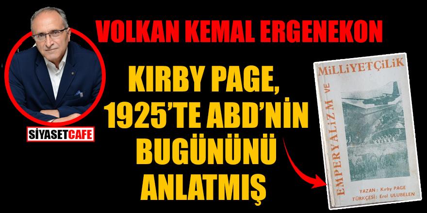 Volkan Kemal Ergenekon yazdı: Kırby Page, 1925'te ABD'nin bugününü anlatmış