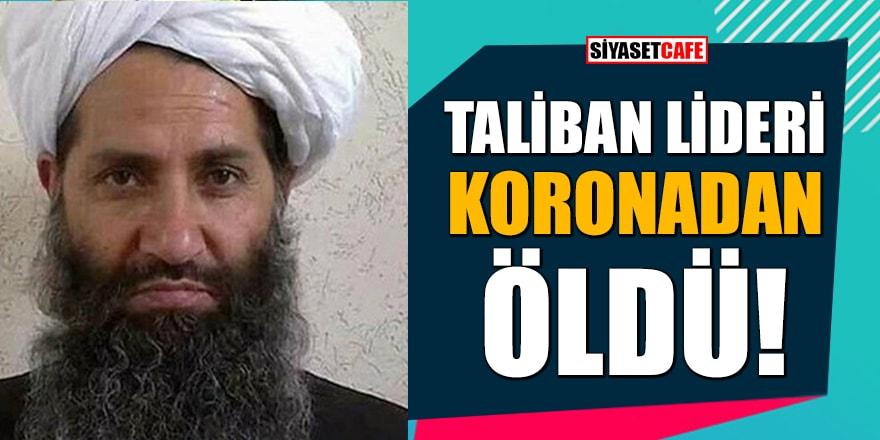 'Taliban lideri Heybetullah Akhundzade koronadan öldü' iddiası