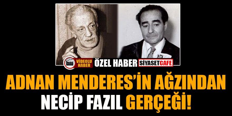 Adnan Menderes'in ağzından Necip Fazıl gerçeği