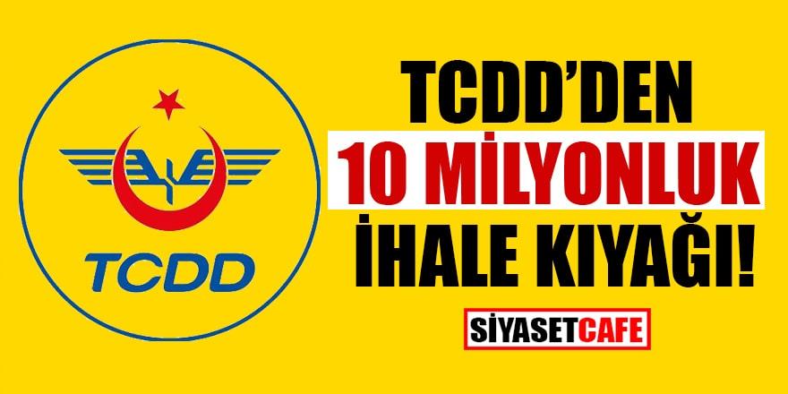 TCDD'den 10 milyonluk ihale kıyağı!