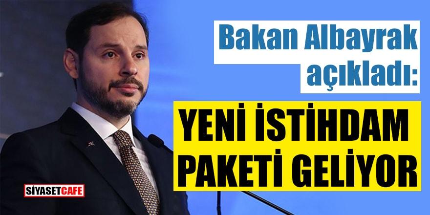 Bakan Albayrak açıkladı: Yeni istihdam paketi geliyor