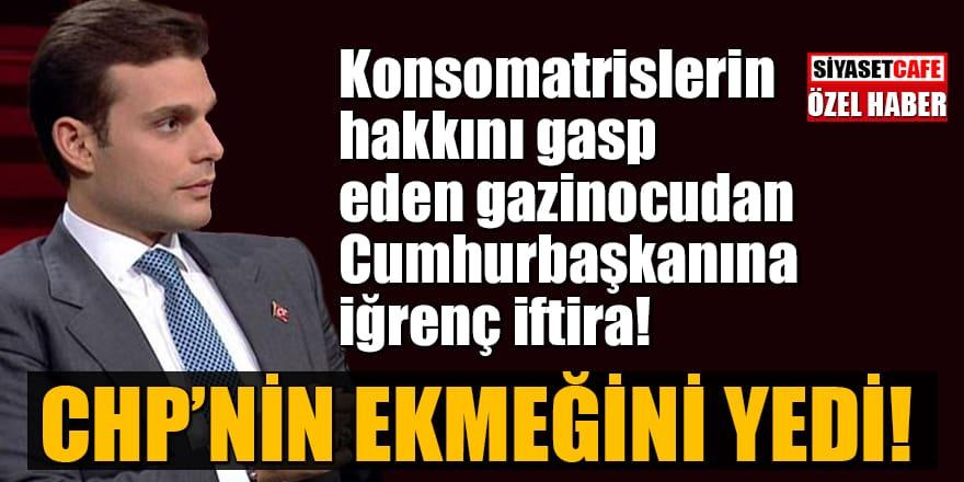 Mehmet Aslan'dan Cumhurbaşkanına iğrenç iftira! CHP'nin ekmeğini yedi