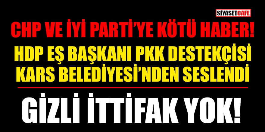 HDP'den CHP ve İYİ Parti'ye kötü haber! Gizli ittifak yok