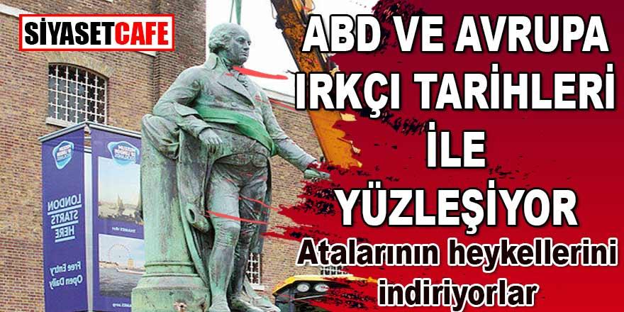 ABD ve Avrupa kanlı ırkçı tarihi ile yüzleşiyor, atalarının heykellerini indiriyorlar!