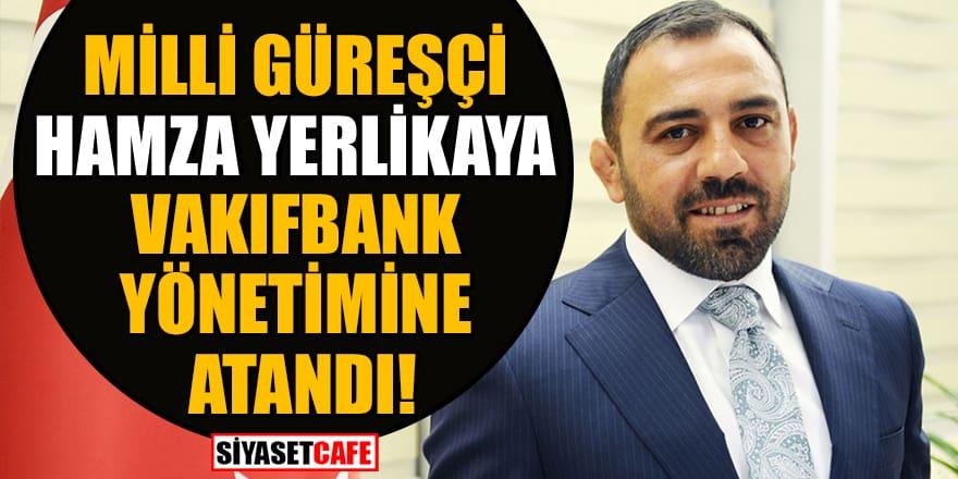 Milli güreşçi Hamza Yerlikaya Vakıfbank yönetim kuruluna atandı