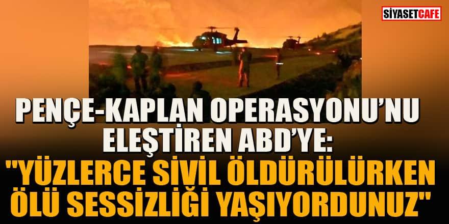 Pençe-Kaplan Operasyonu'nu eleştiren ABD'ye Büyükelçi Serdar Kılıç'tan çok sert tepki