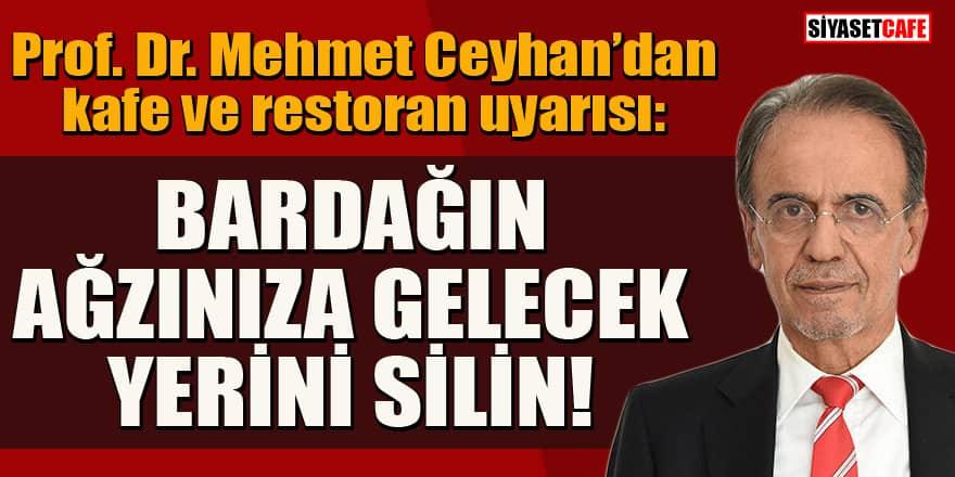 Prof. Dr. Mehmet Ceyhan'dan kafe ve restoranlara gidenlere kritik öneri
