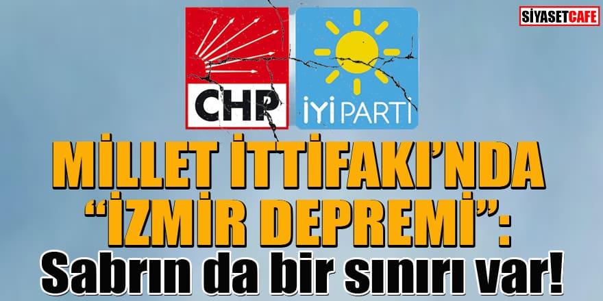 Millet İttifakı'nda 'İzmir' krizi! İYİ Parti'den CHP'ye sert tepki!