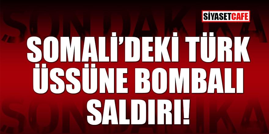 Somali'deki Türk üssüne bombalı saldırı