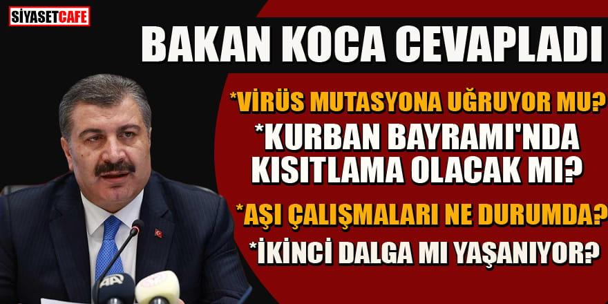 Sağlık Bakanı Koca'dan önemli koronavirüs açıklaması