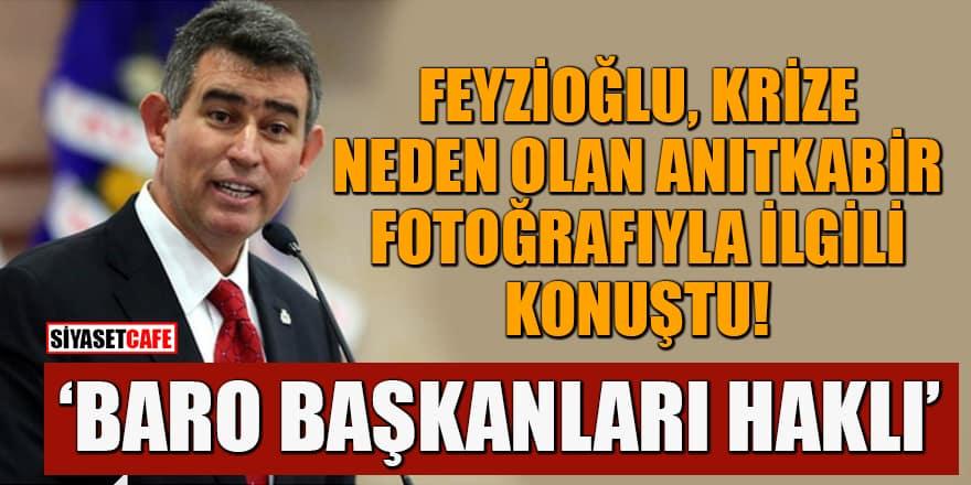 Feyzioğlu, krize neden olan Anıtkabir fotoğrafıyla ilgili konuştu: Baro başkanları haklı