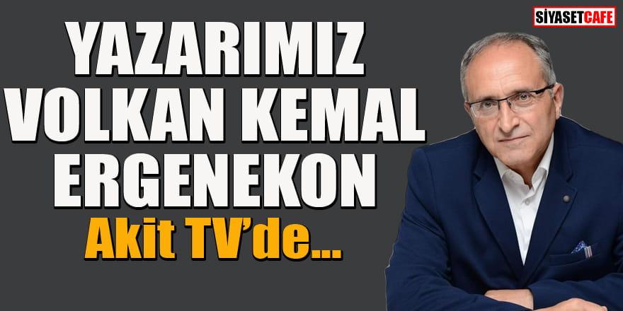 Yazarımız Volkan Kemal Ergenekon, Akit TV'de gündemi değerlendirecek