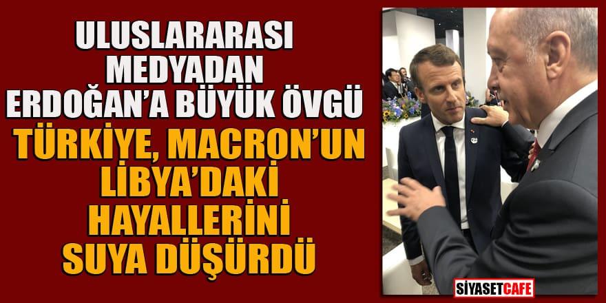 """Uluslararası medyadan Erdoğan'a övgü! """"Türkiye Macron'un hayallerini suya düşürdü"""" yorumu"""