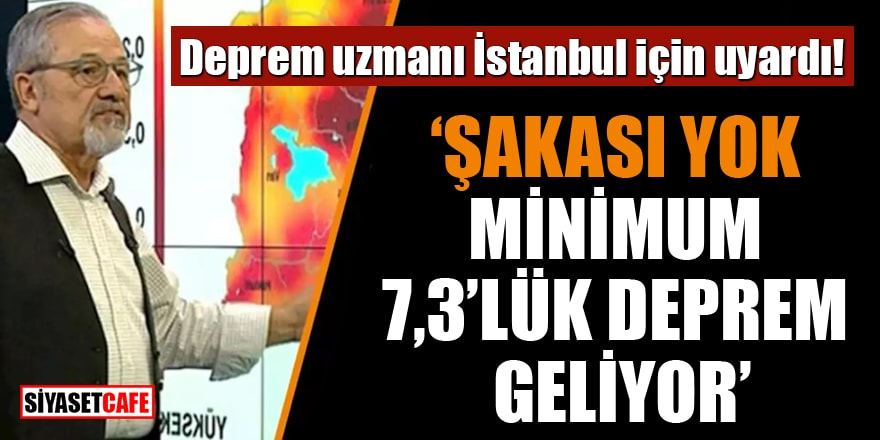 Deprem uzmanı İstanbul için uyardı: Şakası yok, minimum 7,3'lük deprem geliyor
