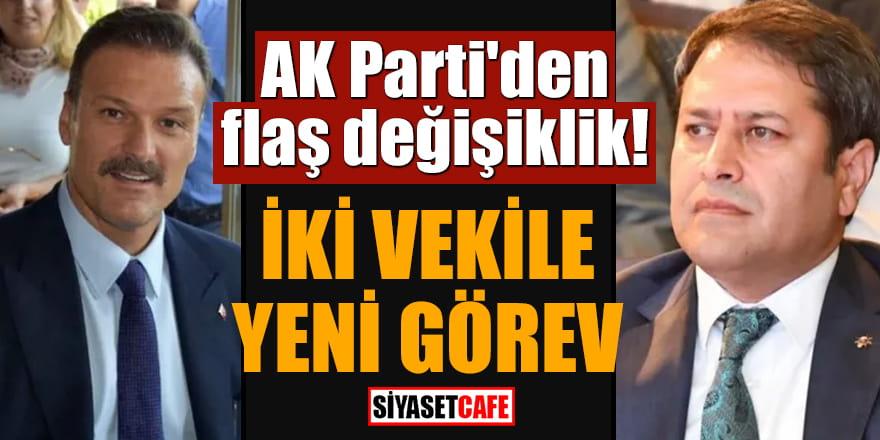 AK Parti'den flaş değişiklik! İki vekile yeni görev