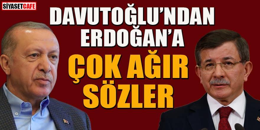 Davutoğlu'ndan Erdoğan'a çok ağır sözler