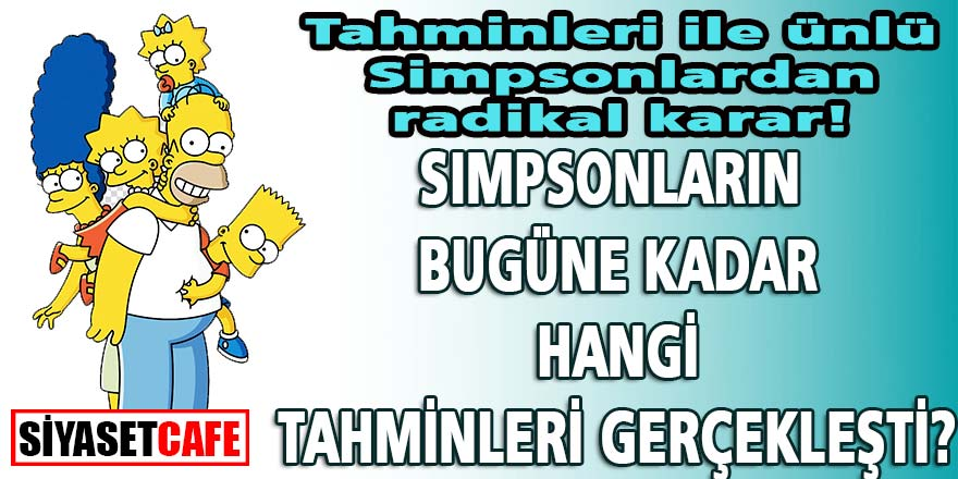 Tahminleri ile olay yaratan Simpsonlar (The Simpsons) dizisinde radikal kararlar